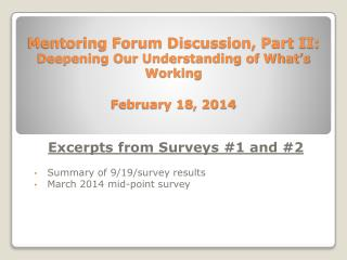 Excerpts from Surveys #1 and #2 Summary of 9/19/survey results March 2014 mid-point survey