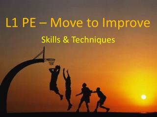 L1 PE  � Move to Improve