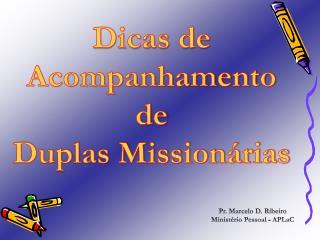 Dicas de Acompanhamento de Duplas Mission�rias