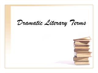 Dramatic Literary Terms