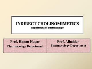 INDIRECT CHOLINOMIMETICS Department of Pharmacology