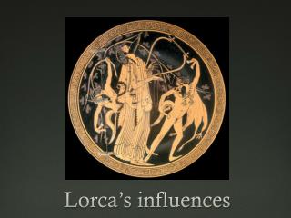 Lorca's influences