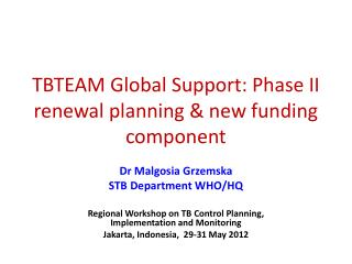 TBTEAM Global Support: Phase II renewal planning & new funding component