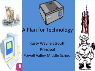 A Plan for Technology