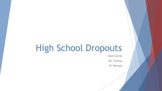 High School Dropouts