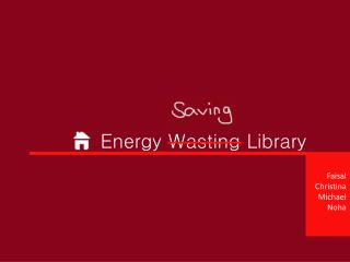 Energy Wasting Library