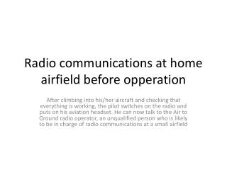 Radio communications at home airfield before  opperation