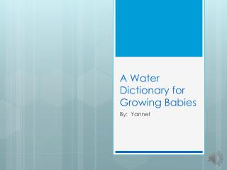 A Water Dictionary for Growing Babies