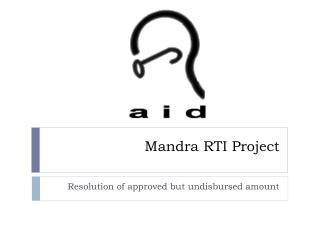 Mandra  RTI Project