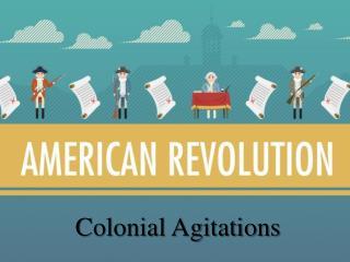 Colonial Agitations