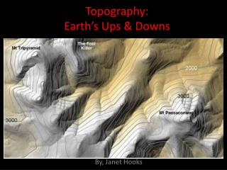 Topography: Earth�s Ups & Downs