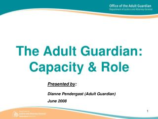 The Adult Guardian:  Capacity  Role