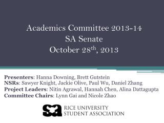 Academics Committee 2013-14 SA Senate October 28 th , 2013