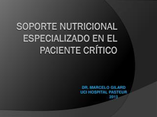 SOPORTE NUTRICIONAL ESPECIALIZADO EN EL PACIENTE CR�TICO