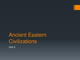 Ancient Eastern Civilizations