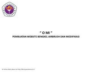 """"""" O MI """" PEMBUATAN WEBSITE BENGKEL AIRBRUSH DAN MODIFIKASI"""