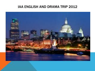 IAA English and Drama Trip 2012