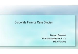 Corporate Finance Case Studies