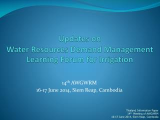 Updates  on  Water Resources Demand Management  Learning Forum for Irrigation