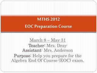 MTHS 2012  EOC Preparation Course