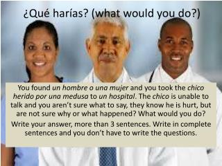 ¿Qué harías?  (what would you do?)