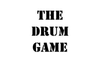 The  Drum  Game