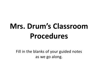 Mrs. Drum's Classroom Procedures