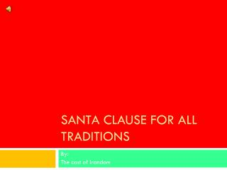Santa Clause for all traditions