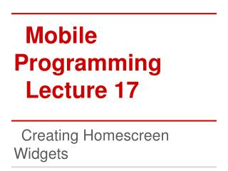 Mobile Programming Lecture 17