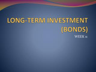 LONG-TERM INVESTMENT (BONDS)
