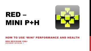 Red �  Mini P+H