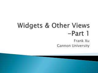 Widgets &  Other Views - Part 1