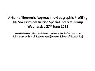 A Game Theoretic Approach to  Geographic  Profiling
