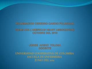 UNIVERSIDAD COOPERATIVA DE COLOMBIA ESCUELA DE ENFERMERIA JUNIO DEL 2011