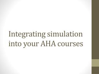 Integrating simulation into your AHA courses