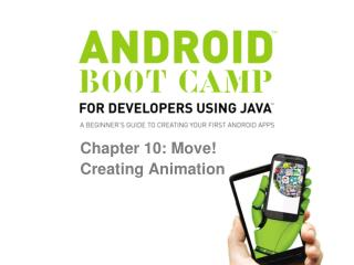 Chapter 10:  Move!  Creating Animation