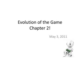 Evolution of the Game Chapter 2!
