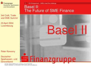 Basel II:  The Future of SME Finance