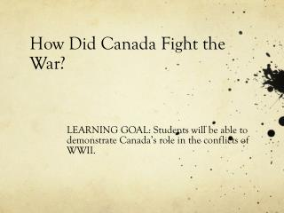 How Did Canada Fight the War?