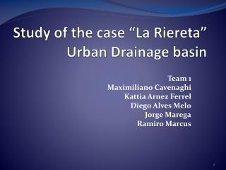 "Study of the case ""La  Riereta "" Urban Drainage basin"