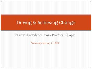 Driving & Achieving Change