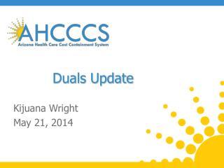 Duals Update