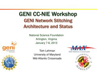 GENI CC-NIE Workshop GENI Network Stitching  Architecture and Status