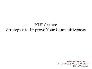 NIH Grants:  Strategies  to Improve  Your  Competitiveness