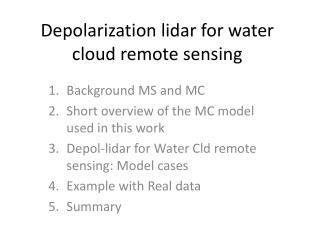 Depolarization lidar for water cloud remote sensing