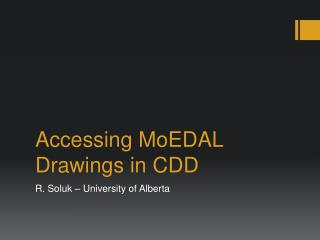 Accessing  MoEDAL Drawings in CDD
