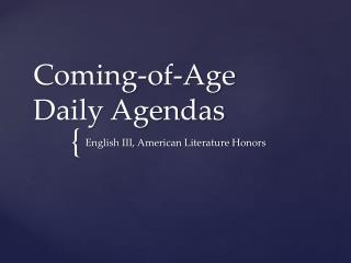Coming-of-Age  Daily Agendas