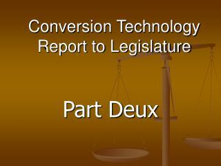 Conversion Technology Report to Legislature