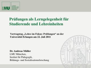 Dr. Andreas Müller LMU München, Institut für Pädagogik,  Bildungs- und Sozialisationsforschung