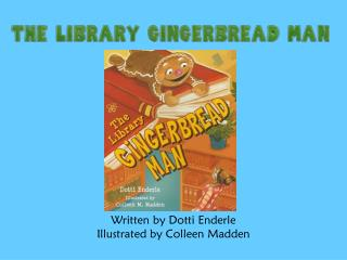 Written by  Dotti Enderle Illustrated by Colleen Madden